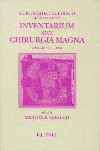 Inventarium Sive Chirurgia Magna: Text Volume 1 (Hardback): Guigonis De Caulhiaco