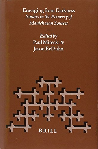 Nag Hammadi and Manichaean Studies, Emerging from Darkness: Studies in the Recovery of Manichaean...