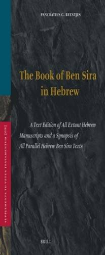 9789004107670: The Book of Ben Sira in Hebrew: A Text Edition of All Extant Hebrew Manuscripts and a Synopsis of All Parallel Hebrew Ben Sira Texts