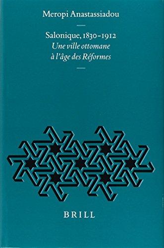 Salonique, 1830-1912: Une Ville Ottomane a l Age DES Reformes (Hardback): Meropi Anastassiadou