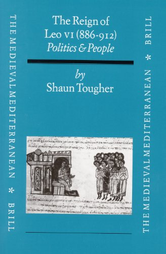 9789004108110: The Medieval Mediterranean, the Reign of Leo VI (886-912): Politics and People (Philosophy of History and Culture,)