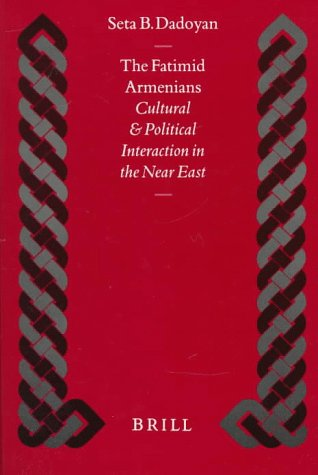 9789004108165: The Fatimid Armenians: Cultural and Political Interaction in the Near East