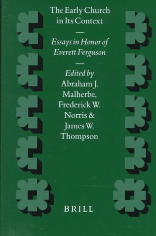 The Early Church in Its Context: Essays in Honor of Everett Ferguson (Supplements to Novum ...
