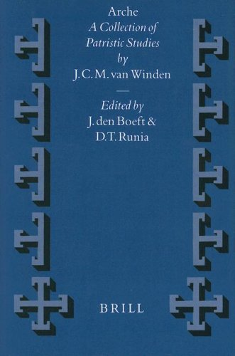 Arche: A Collection of Patristic Studies: Winden, J. C.