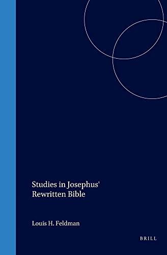 9789004108394: Studies in Josephus' Rewritten Bible (Supplements to the Journal for the Study of Judaism)