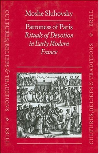 9789004108516: Patroness of Paris: Rituals of Devotion in Early Modern France (Culture, Beliefs, and Traditions, V. 3) (Cultures, Beliefs, and Traditions,)