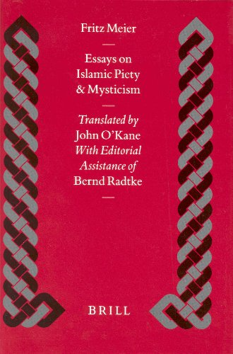 Essays on Islamic Piety and Mysticism. BRILL.: FRITZ MEIER. TRANSLATED