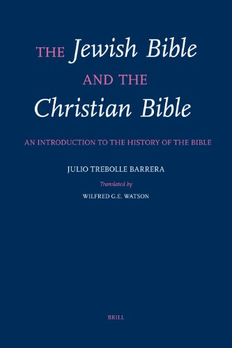 The Jewish Bible and the Christian Bible: An Introduction to the History of the Bible (Paperback): ...