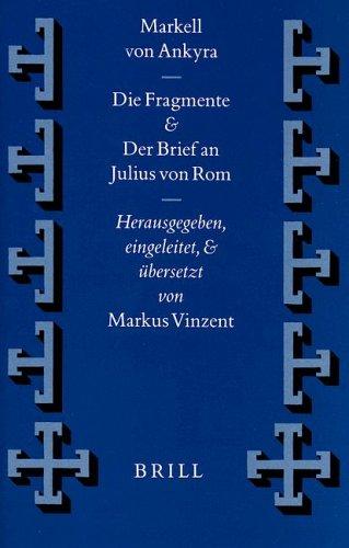 Markell von Ankyra, Die Fragmente. Der Brief an Julius von Rom (Hardback)