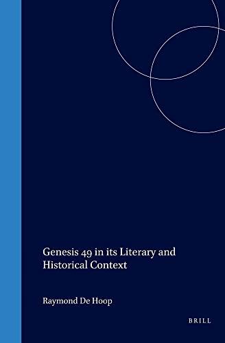 Genesis 49 in Its Literary and Historical Context (Oudtestamentische Studien): Hoop, Raymond De
