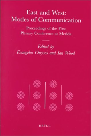 East and West : Modes of Communications. TRW 5. Proceedings of the First Plenary conference at Merida. - COLLECTIF]