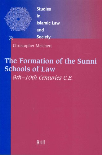 9789004109520: The Formation of the Sunni Schools of Law, 9Th-10th Centuries C.E (Studies in Islamic Law and Society, V. 4)