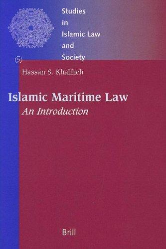 Islamic Maritime Law: An Introduction (Studies in: Khalilieh, Hassan Salih