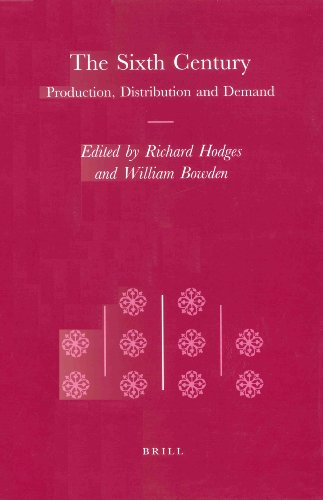 9789004109803: The Sixth Century: Production, Distribution and Demand