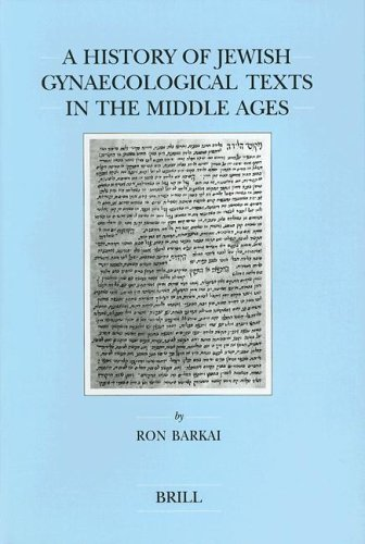 9789004109957: A History of Jewish Gynaecological Texts in the Middle Ages (Brill's Series in Jewish Studies)