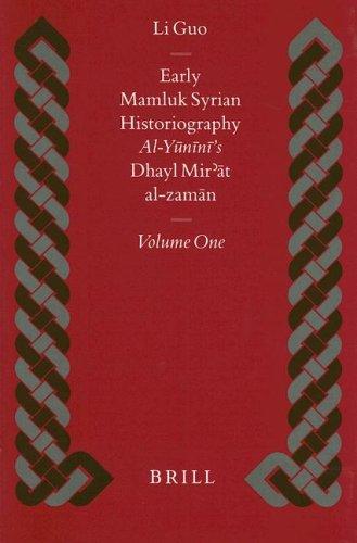 9789004110281: Early Mamluk Syrian Historiography: Al-Yunini's Dhayl Mir'at Al-Zaman (Islamic History and Civilization. Studies and Texts, V. 21) (English and Arabic Edition)