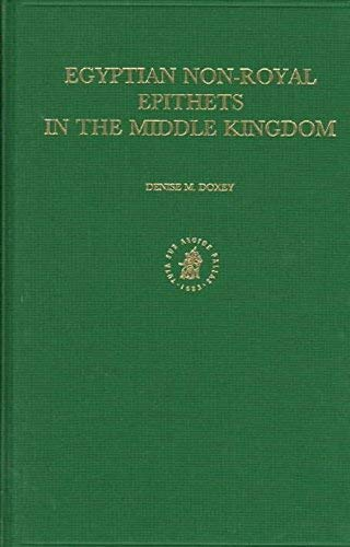 9789004110779: Egyptian Non-Royal Epithets in the Middle Kingdom: A Social and Historical Analysis (Probleme Der Ägyptologie)