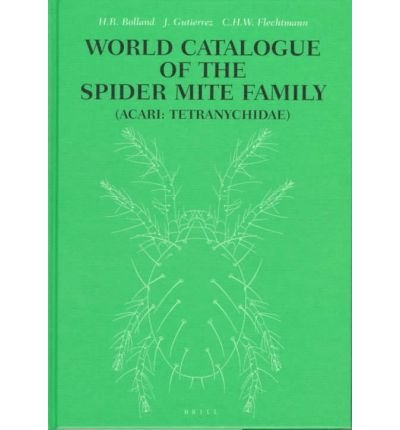World Catalogue of the Spider Mite Family: Bolland, H. R.;