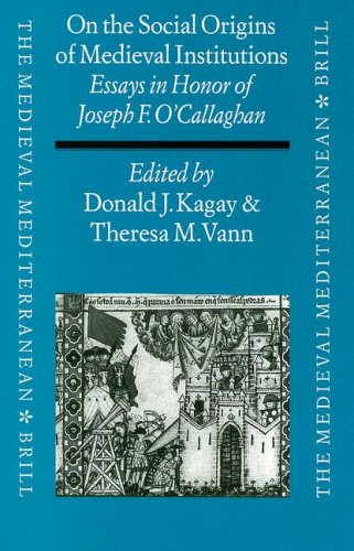 On the Social Origins of Medieval Institutions: Essays in Honor of Joseph F. O Callaghan (Hardback)