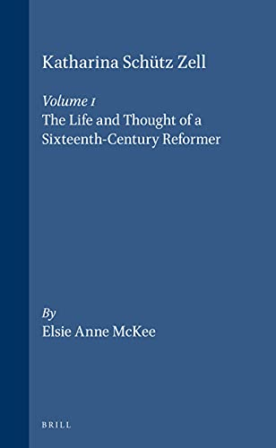 Katharina Schutz Zell (Studies in Medieval and Reformation Thought) (2 Volume set) (v. 1 & 2) (English and German Edition) - McKee, Elsie Anne