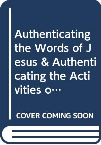 9789004111417: Authenticating the Words of Jesus & Authenticating the Activities of Jesus (2 Vols) (New Testament Tools and Studies,)