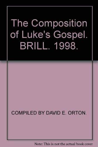 9789004111578: The Composition of Luke's Gospel: Selected Studies from Novum Testamentum (Brill's Readers in Biblical Studies, Vol 1)