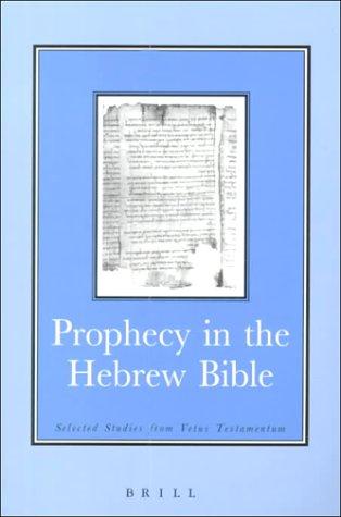 Prophecy in the Hebrew Bible: Selected Studies from Vetus Testamentum (BRILL'S READERS IN BIBLICAL STUDIES)
