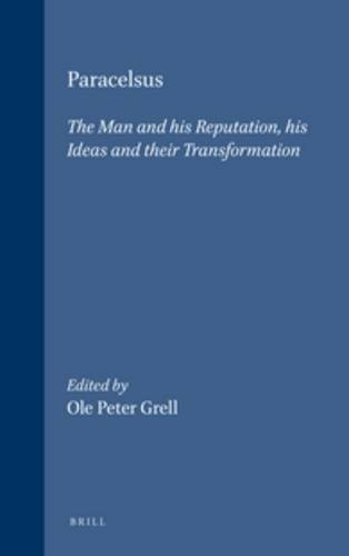 9789004111776: Paracelsus: The Man and His Reputation : His Ideas and Their Transformation (Studies in the History of Christian Thought, Vol 85)