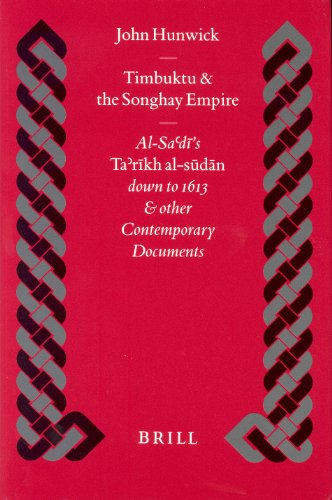 Timbuktu and the Songhay Empire: Al-Sa D: Abd Al-Rahman Ibn