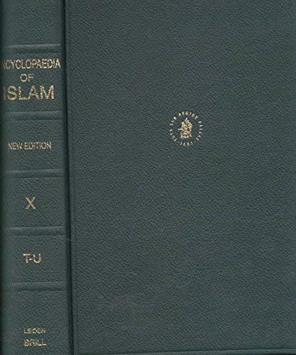 Encyclopaedia of Islam: Volume X (Ta'-U[.]): P.J. Bearman, Th. Bianquis, C.E. Bosworth, E. van...