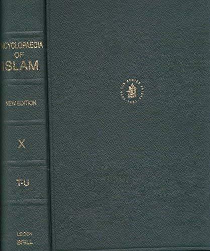Encyclopaedia of Islam: Volume X (Ta'-U[.]): P.J. Bearman, Th.