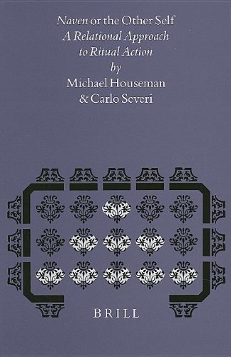 Naven or the Other Self: A Relational Approach to Ritual Action (Studies in the History of Religions) (Studies in the History of Religions) - Michael Houseman, Carlo Severi