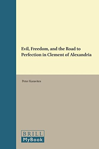 9789004112384: Evil, Freedom, and the Road to Perfection in Clement of Alexandria (Vigiliae Christianae , Suppl. 43)