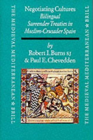 9789004112445: Negotiating Cultures: Bilingual Surrender Treaties in Muslim-Crusader Spain under James the Conqueror (The Medieval Mediterranean , No 22)