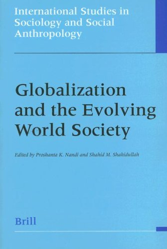 9789004112476: Globalization and the Evolving World Society (International Studies in Sociology and Social Anthropology)