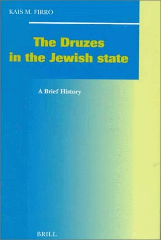The Druzes in the Jewish State: A Brief History (Hardback): Kais Firro