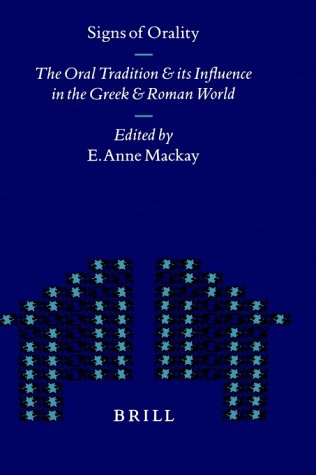 9789004112735: Signs of Orality: The Oral Tradition and Its Influence in the Greek and Roman World (Mnemosyne, Bibliotheca Classica Batava Supplementum)