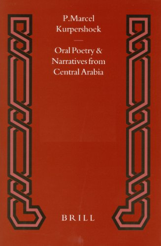 9789004112766: Oral Poetry and Narratives from Central Arabia: Bedouin Poets of the Dawasir Tribe : Between Nomadism and Settlement in Southern Najd (Oral Poetry and Narratives from Central Arabia)