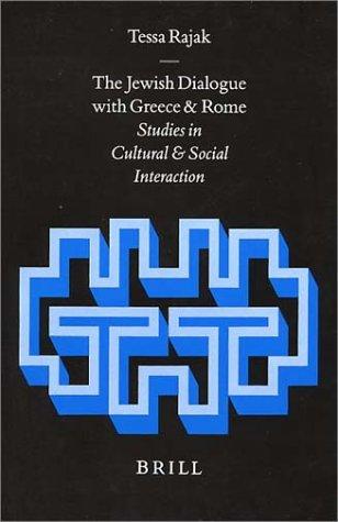 The Jewish Dialogue With Greece and Rome: Tessa Rajak
