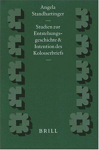 Studien zur Entstehungsgeschichte und Intention des Kolosserbriefs (Hardback): Angela ...