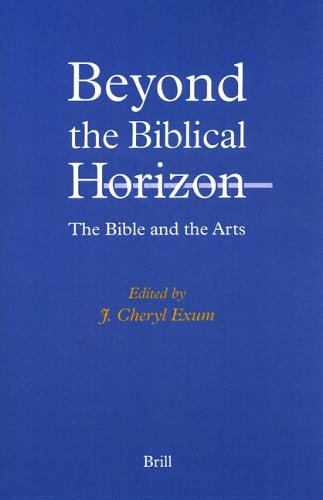 Beyond the Biblical Horizon: The Bible and the Arts