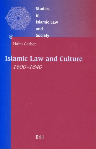 Islamic Law and Culture, 1600-1840 (Studies in Islamic Law and Society): Gerber, Haim