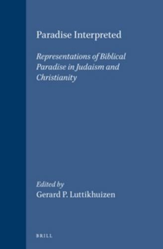 9789004113312: Paradise Interpreted: Representations of Biblical Paradise in Judaism and Christianity (Themes in Biblical Narrative)