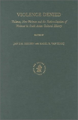 VIOLENCE DENIED. VIOLENCE, NON-VIOLENCE AND THE RATIONALIZATION: HOUBEN, J. E.