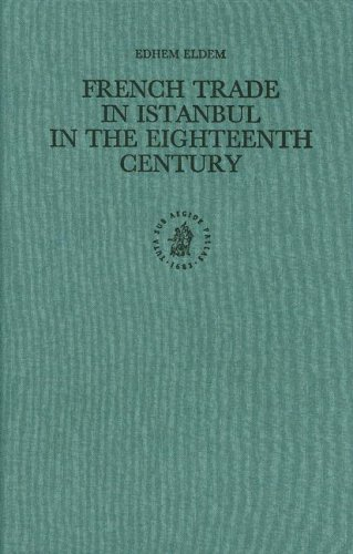 9789004113534: French Trade in Istanbul in the Eighteenth Century