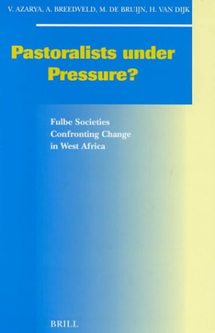 Pastoralists under Pressure?: Fulbe Societies Confronting Change in West Africa (Hardback)