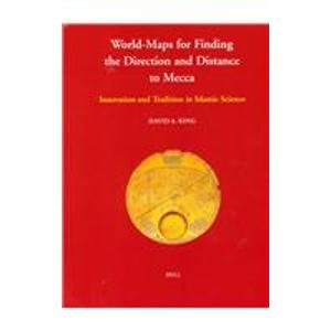 Islamic Philosophy, Theology and Science. Texts and Studies, World-Maps for Finding the Direction ...