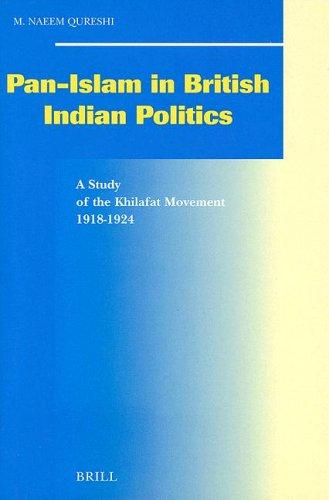 Pan-Islam in British Indian Politics: M. Naeem Qureshi