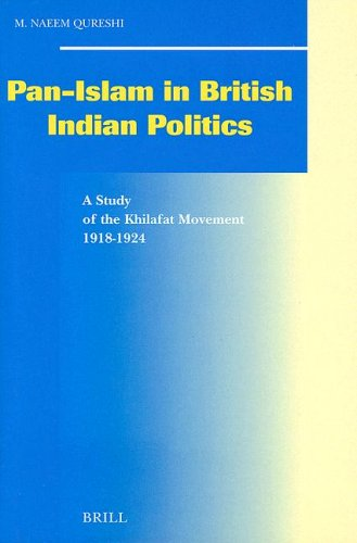 9789004113718: Pan-Islam in British Indian Politics: A Study of the Khilafat Movement, 1918-1924 (Social, Economic and Political Studies of the Middle East and Asia)