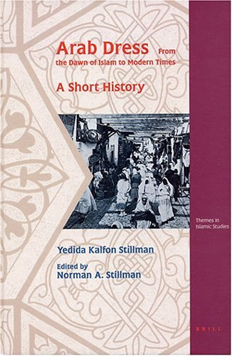 9789004113732: Arab Dress a Short History: From the Dawn of Islam to Modern Times (Themes in Islamic Studies)